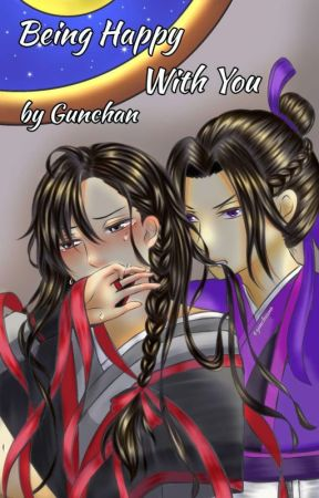 Being Happy With You [ChengXian] by Gunchaann