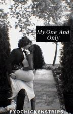 My one and only by kekensnsnanab