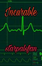 Incurable by starpalsfan