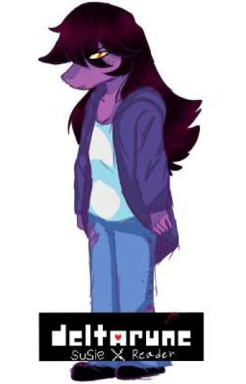 Susie X Reader (Deltarune)*DISCONTINUED*