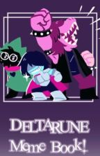 DELTARUNE MEMES~ by FanficCentral-