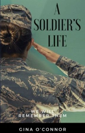 A Soldier's Life by GinaNDylanOConnor