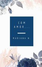 Com Amor... by mercytearssss