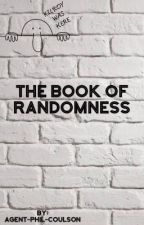 The Book Of Randomness by Agent-Phil-Coulson