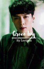 green ivy//Baekhyun//Yixing// (pt2 of Would U?) by Laetitia300507