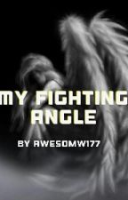 My Fighting Angle by Awesome177