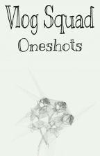 Vlog Squad Oneshots by unworthybisnitch