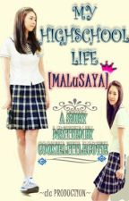 mY HIGHSCHOOL life  (malusaya) by UmakeMehappy