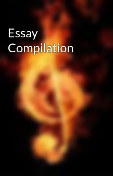 Essay Compilation by PastPharaoh11