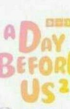 A Day Before Us by user09523816