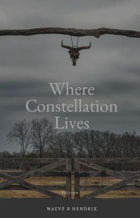 Where Constellation Lives by maevebhendrix