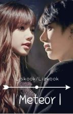| Meteor | Liskook/Lizkook by 2Liskook2