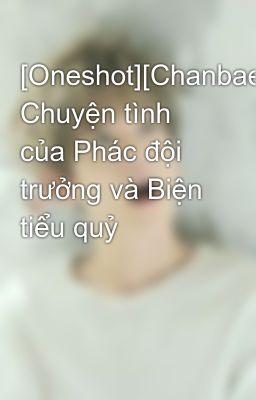 [Oneshot][Chanbaek] Chuyện tình của Phác đội trưởng và Biện tiểu quỷ