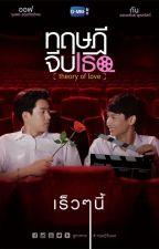 [BL Thái - Edit] Thuyết tán tỉnh cậu - Theory of love - Jittirain by caosarin98