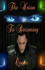 The Union to Becoming Queen  (Loki/Thor Fanfiction) by MakeAnImpactOnYou