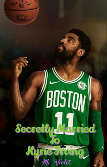 9caae862c673 Secretly Married To Kyrie Irving  Kyrie Irving Fanfiction Story ...