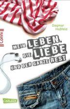 Mein Leben, Die Liebe Und der Ganze Rest by Einhornnn