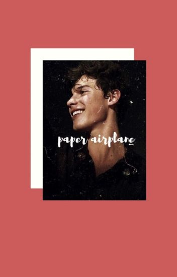 paper airplane || shawn mendes