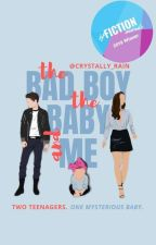 The Bad boy, the Baby and Me by crystally_rain