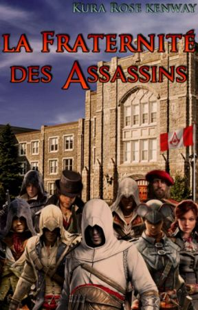 La Fraternité des  Assassins  [AC OS] by KuraRoseKenway