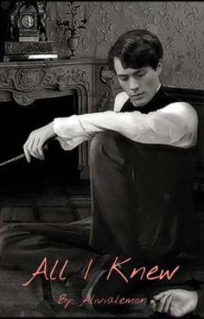 All I Knew ~Tom Riddle X Reader~  by LivieLemons