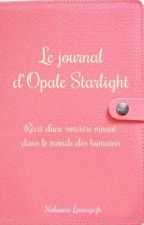 Le journal d'Opale Starlight by Nuityswritings