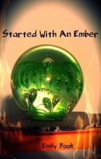 Started With An Ember by Ebook6