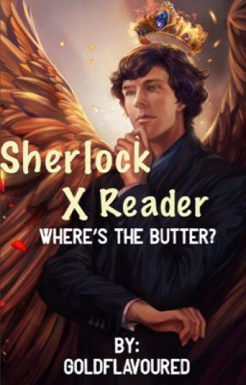 Grilled Cheese // Sherlock X Reader Oneshot - K-Y Jelly - Wattpad