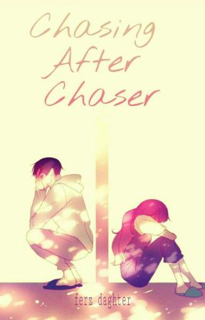 Chasing After Chaser by Ferzta