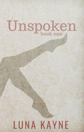 Unspoken: book one by LunaKayne