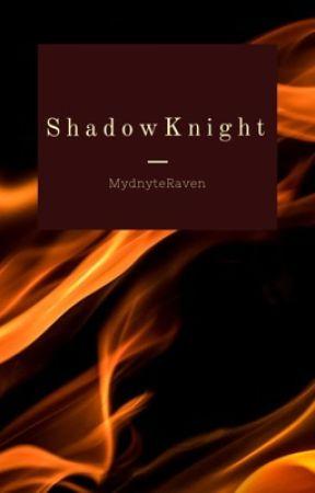 ShadowKnight by mydnyteraven
