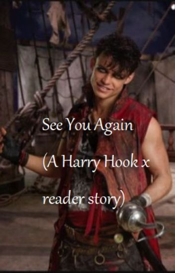 See You Again (A Harry Hook x Reader story)