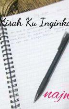 Kisah Ku Inginkan by najwa_15