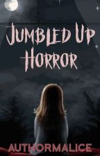 Jumbled Up Horror by AuthorMalice