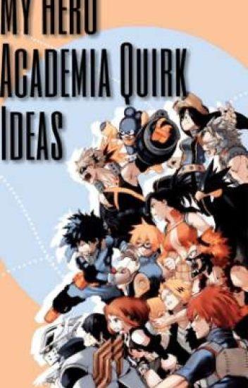 My Hero Academia Quirk Ideas - Lucifire - Wattpad