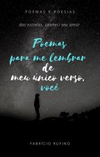 Poemas para me lembrar de meu único verso, você by FabrcioRufino