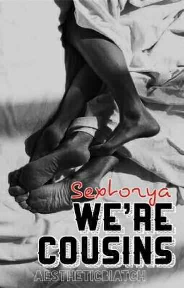 Sextorya #1: We're Cousins [SPG]