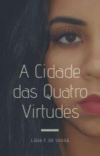 A Cidade das Quatro Virtudes  by lidi80411001