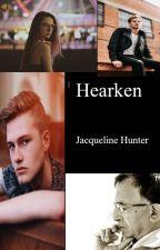 Hearken by JaxieHunter