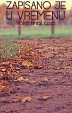 Zapisano je u vremenu by ValentinaLazic