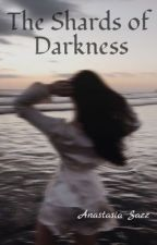 The Shards of Darkness by AnastasiaSazz