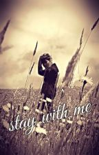 stay with me by Nalk20-02