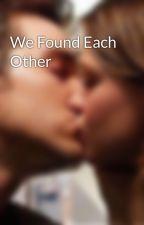 We Found Each Other by KaramelSupergirl