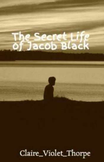 The Secret Life of Jacob Black