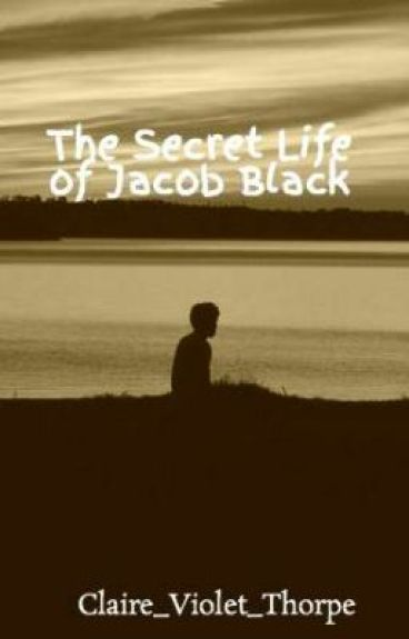 The Secret Life of Jacob Black