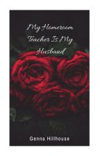 My Homeroom Teacher is My Husband (On Hold) by Genna3