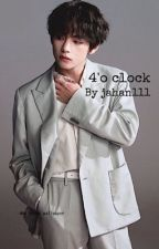 4'o Clock  by jahan111
