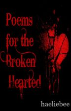 Poems for the Broken Hearted by haeliebee