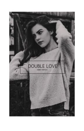 double love  by abbeybmoc