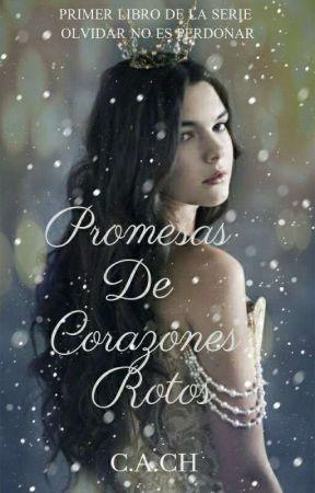 Promesas De Corazones Rotos(Promises Of Broken Hearts) by cayleen03